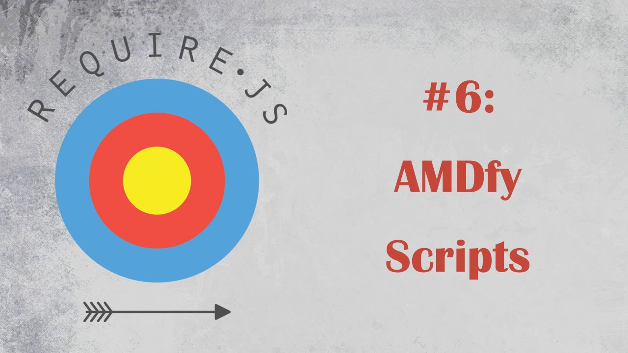 RequireJS Tutorial 6: AMD and modules