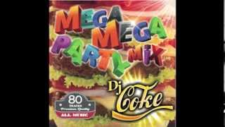 MEGA MEGA PARTY  MIX BY DJ COKE CM