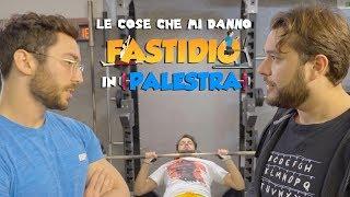 Le COSE Che Mi Danno FASTIDIO In PALESTRA W/ XMurry