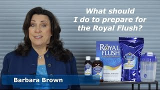 """""""What should I do to prepare for an intestinal cleanse"""" like the Royal Flush?"""