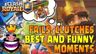 Clash Royale Best and Funny Moments → 1: Fails, Clutches.