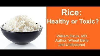 Rice: Healthy or Toxic