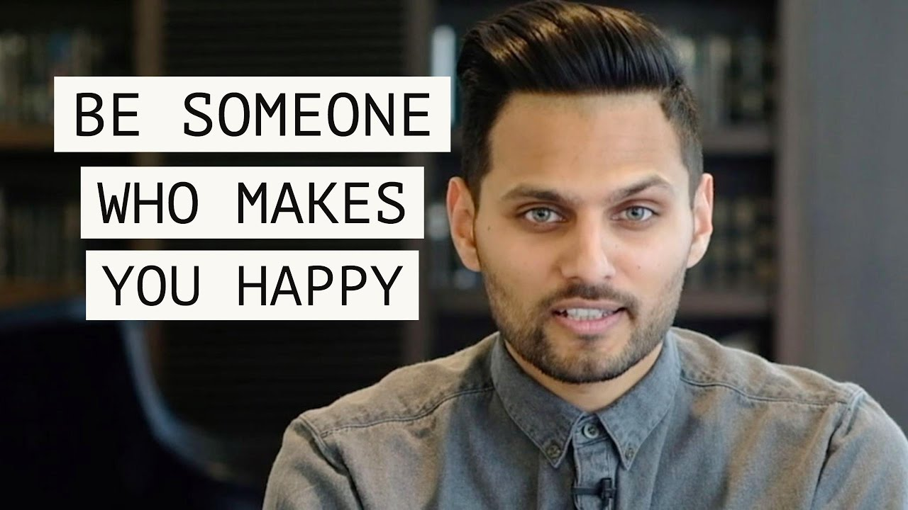 Be Someone Who Makes You Happy - Motivation by Jay Shetty