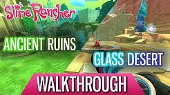 Slime Rancher Ancient Ruins/Glass Desert WALKTHROUGH (All Fountains/Gordos)