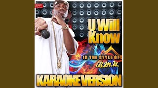 U Will Know (In the Style of B.M.U. (Black Men United) (Karaoke Version)