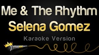 Selena Gomez - Me & The Rhythm (Karaoke Version)