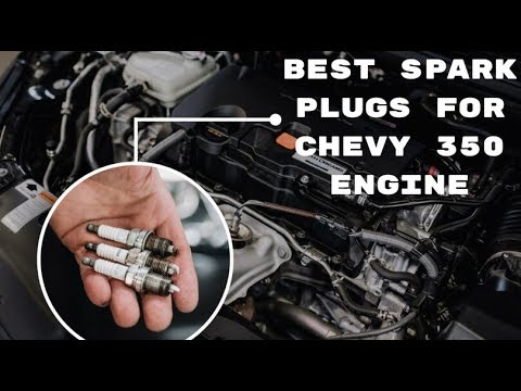 Best Spark Plugs for Chevy 350 Engine
