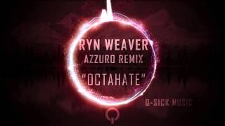 Download Ryn Weaver - OctaHate (Azzuro Remix) [Progressive] MP3 song and Music Video