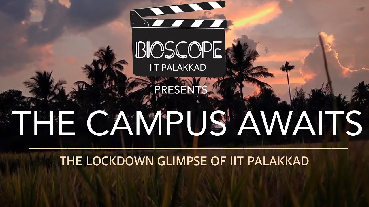The Campus Awaits | The Lockdown Glimpse of IIT PALAKKAD