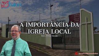A Importância da Igreja Local (14/07/2019) | Rev. Noidy Souza