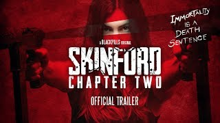 SKINFORD: CHAPTER TWO (2018) - Official Trailer
