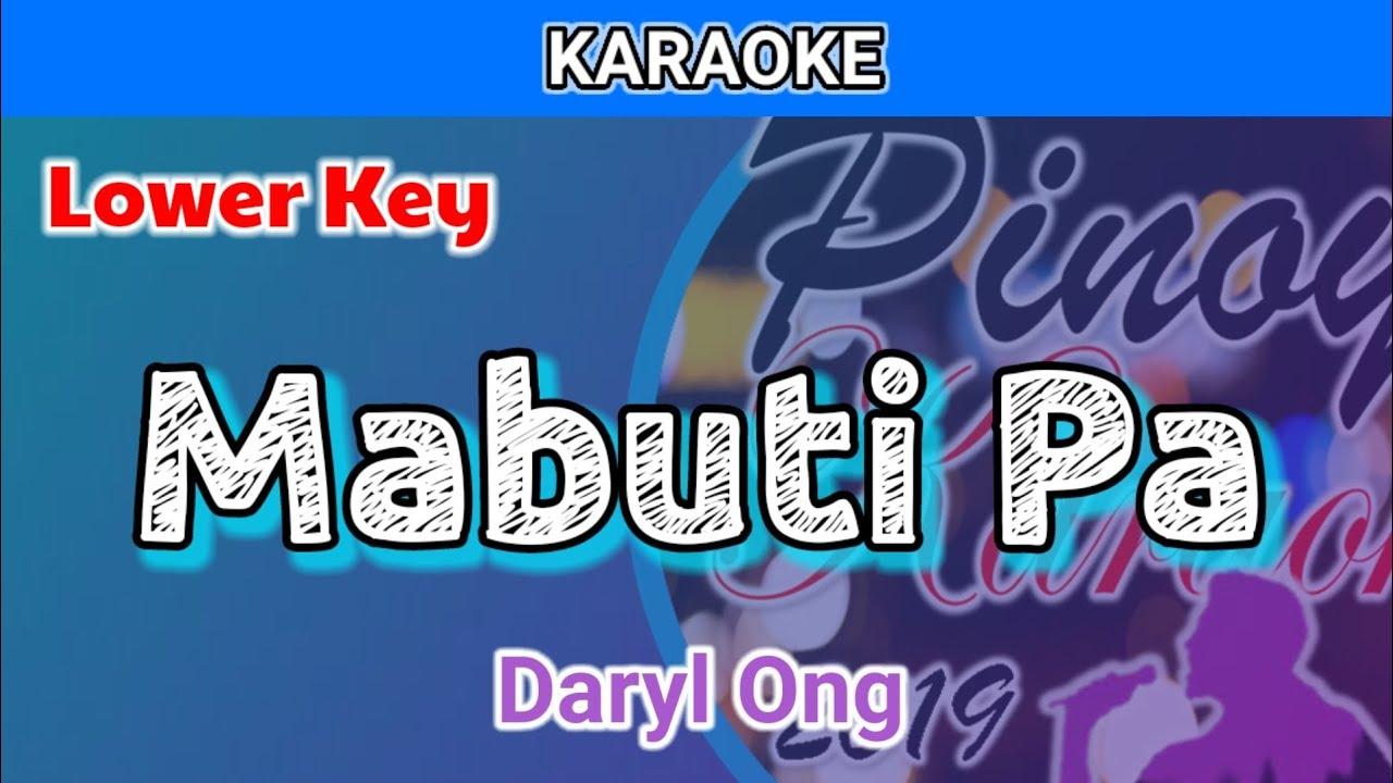 Mabuti Pa by Daryl Ong (Karaoke : Lower Key)