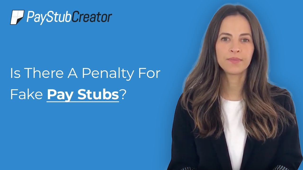 Is There A Penalty For Fake Pay Stubs?