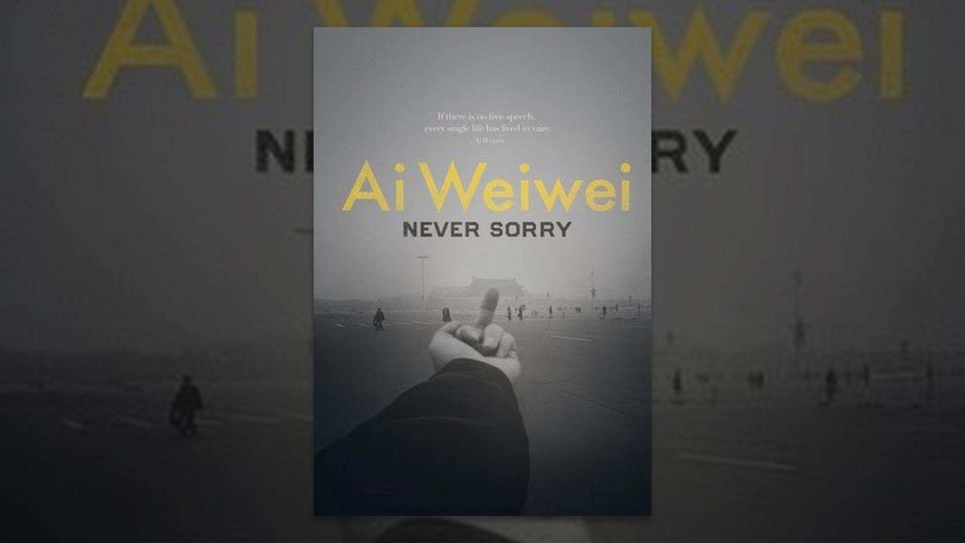 Ai Weiwei Never Sorry Youtube