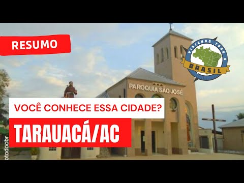 Viajando Todo o Brasil - Tarauacá/AC