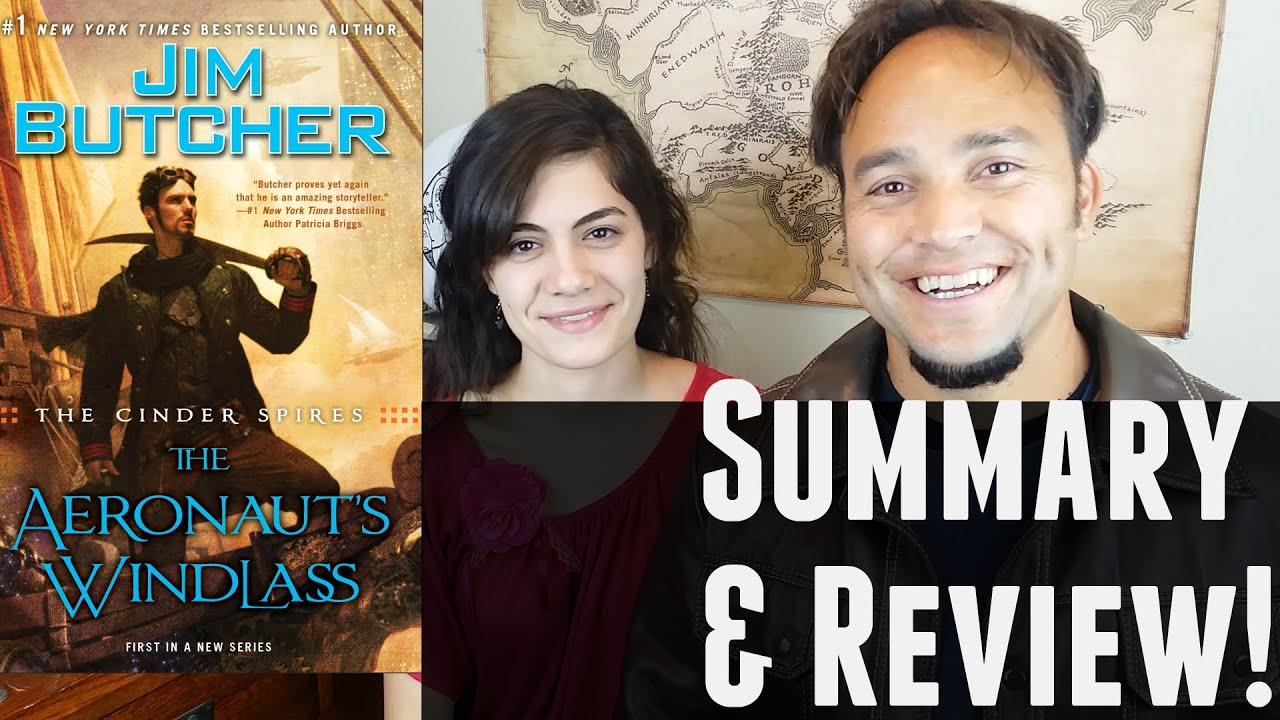 The Aeronaut's Windlass  Book 1 Of The Cinder Spires By Jim Butcher   Summary & Review  Youtube