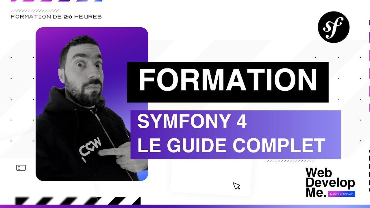 ? SYMFONY 4 : PRESENTATION DE MA FORMATION EN 20H DE VIDEOS !