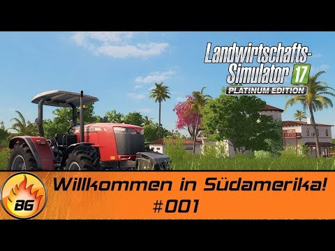 LS17 - Platinum Edition #001 | Willkommen in Südamerika! | Let's Play [HD]