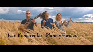 Ivan Komarenko - Planety Gwiazd mp3