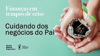 Cuidando dos negócios do Pai | Pr Pedro Leal