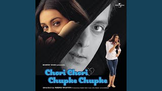 Dulhan Ghar Aayi (Chori Chori Chupke Chupke / Soundtrack Version)