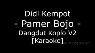 Download Didi Kempot - Pamer Bojo V2(Cover Dangdut Koplo Karaoke No Vokal|)