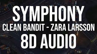 Clean Bandit - Symphony (feat. Zara Larsson) [8D Audio]