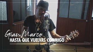 Смотреть клип Gian Marco - Hasta Que Vuelvas Conmigo
