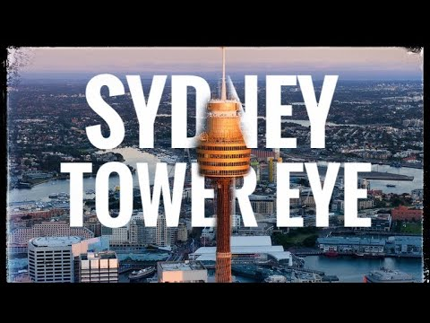 Sydney Tower Eye (The tallest structure on Sydney) Westfield