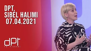 DPT, Sibel Halimi - 07.04.2021