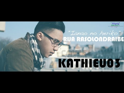 Ianao No Heriko - RIJA RASOLONDRAIBE (Cover By Kathieu03)