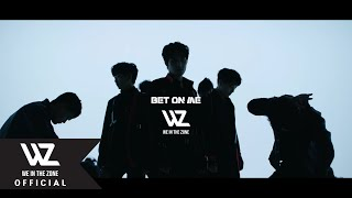 WE IN THE ZONE (위인더존) Performance Video #1 BET ON ME