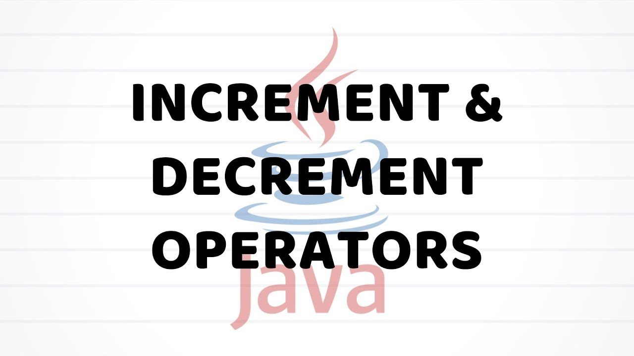 Increment and Decrement Operators | Java For Beginners