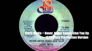 Barry White ~ Never, Never Gonna Give Ya Up 1973 Disco Purrfection Version