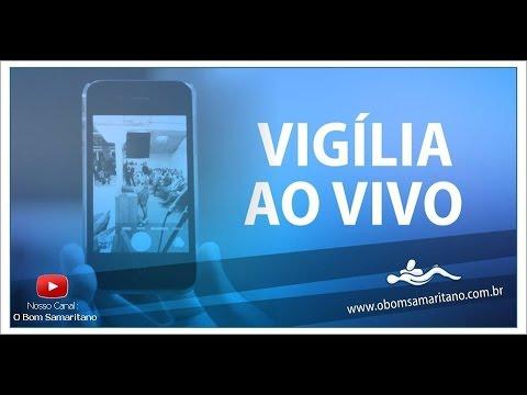 Vigilia O Bom Samaritano Setembro 2016 Ao Vivo Youtube