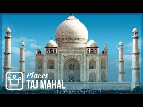 Taj Mahal: How The Most Beautiful Building In The World Came To Be