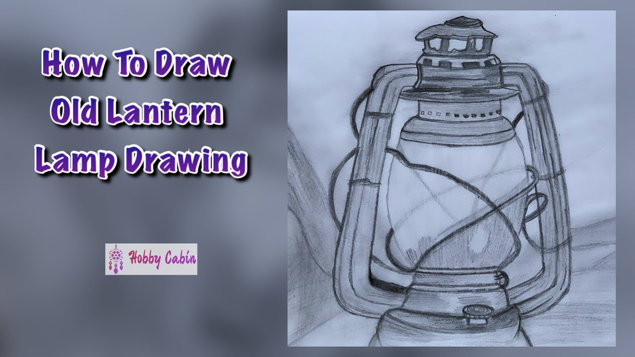 How To Draw Old Lantern Lamp Drawing Realistic Sketch Youtube