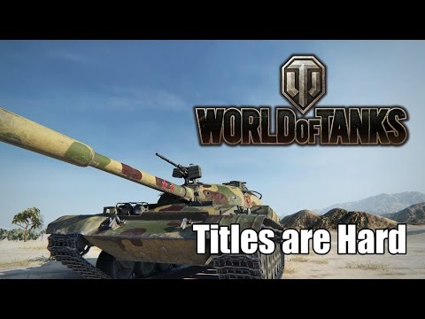 World of Tanks - Titles are Hard