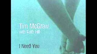 I Need You ~ Tim McGraw & Faith Hill