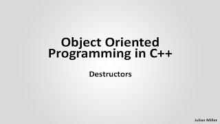 Destructors - Object Oriented Programming in C++ (Part 5)