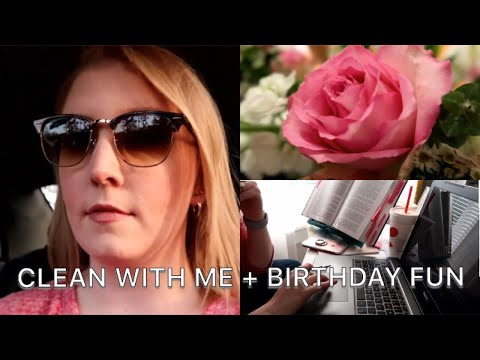 Clean with Me | Vlog | Birthday Fun