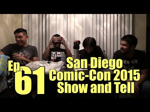 San Diego Comic-Con 2015 Show and Tell (DangIT Prodcast ep 61)