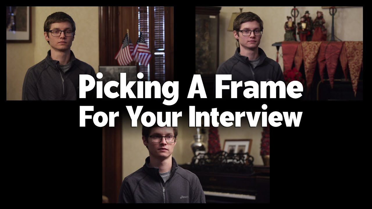 picking a frame for your interview tips for shooting picking a frame for your interview tips for shooting professional video interviews