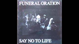 Funeral Oration - Say No To Life (Full Album)