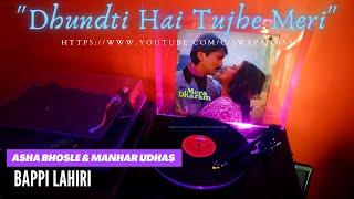 Dhundti Hai Tujhe Meri | MERA DHARAM (1985) | Manhar Udhas & Asha Bhosle | Bappi Lahiri | Vinyl Rip