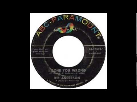 Kip Anderson -  I Done You Wrong