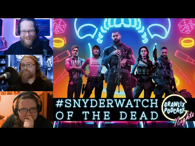 #SynderWatch of the Dead, Trailer Talk, and More | Grawlix Podcast Live