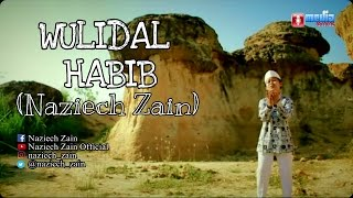 Download Naziech Zain - WULIDAL HABIB - Album Muhammad Cahayaku 2 (2015)
