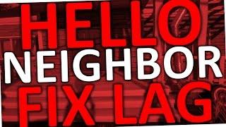 Video How To Fix Lag In Hello Neighbor (Alpha 2) download MP3, 3GP, MP4, WEBM, AVI, FLV Maret 2018