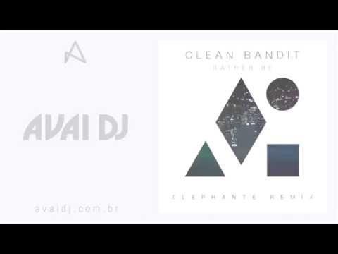 Clean Bandit feat  Jess Glynne - Rather Be (Elephante Remix)